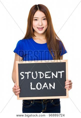 Young woman with black board showing phrase of student loan