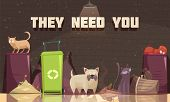 Homeless Animals Poster With Cats Near Trash Containers And They Need You Headline Flat Vector Illus poster