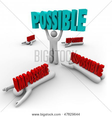 One person lifts the word Possible to illustrate success and winning while others fail and are crushed by Impossible Words