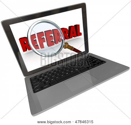 A modern silver or aluminum laptop computer with a screen showing a magnifying glass over the word Referral to illustrate the search for a recommendation or someone to refer you