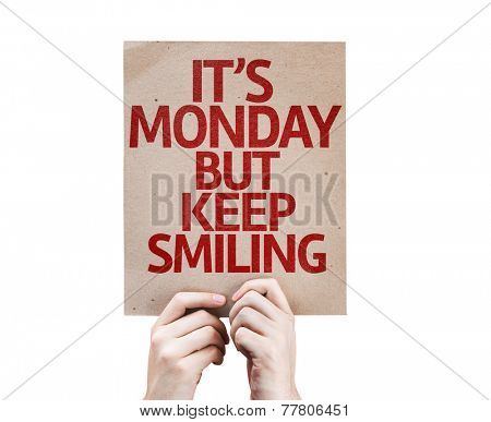 It's Monday But Keep Smiling card isolated on white background