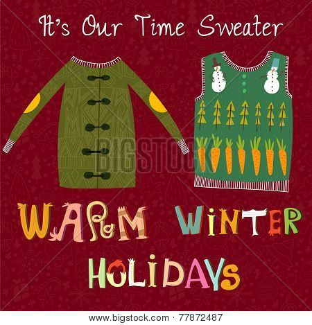 Stylish Holiday Background.it's Our Time Sweater-christamas Holidays Card In Vector With Cute Sweate