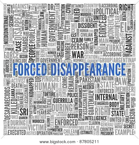 Close up FORCED DISAPPEARANCE Text at the Center of Word Tag Cloud on White Background.