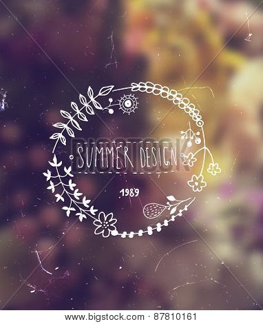 Blurred Flowers Background. Hand Drawn Flowers Wreath for Summer Logo or Label Design. Hipster Colors. Vintage Style.