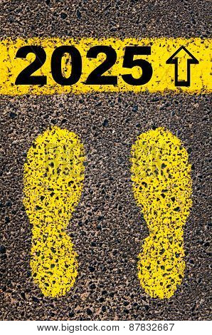 Year 2025 Is Coming Message. Conceptual Image