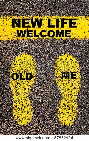 Old Me Welcome New Life Message. Conceptual Image