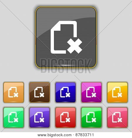 Delete File Document Icon Sign. Set With Eleven Colored Buttons For Your Site. Vector