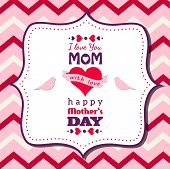 pic of i love you mom  - illustration with text I love you mom mothers day theme vector illustration eps 10 - JPG