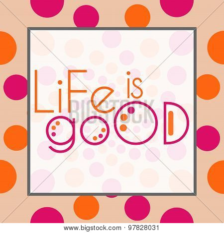 Life Is Good Peach Pink Circles