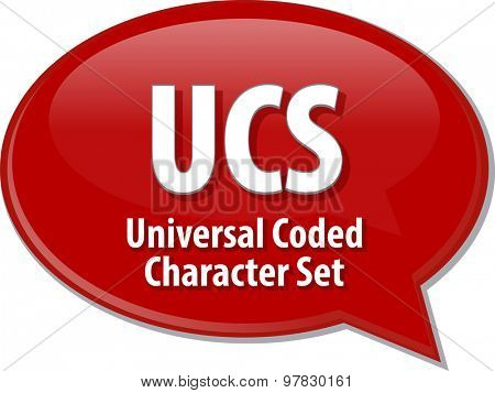 Speech bubble illustration of information technology acronym abbreviation term definition UCS Universal Coded Character Set