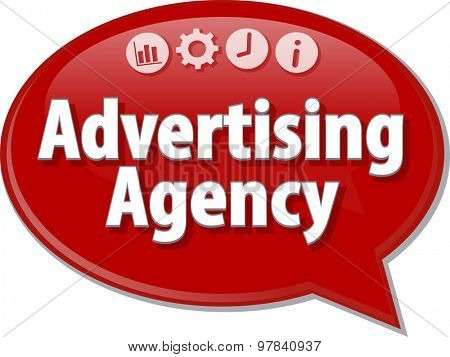Speech bubble dialog illustration of business term saying Advertising Agency