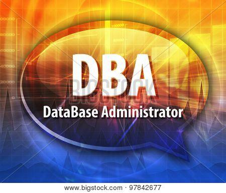 Speech bubble illustration of information technology acronym abbreviation term definition DBA Database Administrator