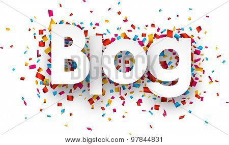 White blog sign over confetti background. Vector holiday illustration.