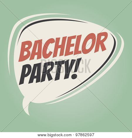 bachelor party retro speech balloon