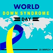 World Down Syndrome Day Card 21 March. Blue And Yellow Ribbon World Down Syndrome Day On The White B poster