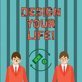 Writing Note Showing Design Your Life. Business Photo Showcasing Set Plans Life Goals Dreams Take Co poster