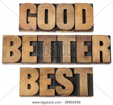 good, better, best - a collage of isolated words in vintage letterpress wood type
