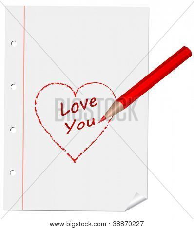 "Heart and ""I love you"" drawn by red pencil on a sheet, vector"