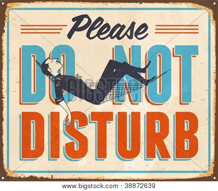 Vintage Metal Sign - Please Do Not Disturb - Vector EPS10. Grunge effects can be easily removed for a cleaner look.