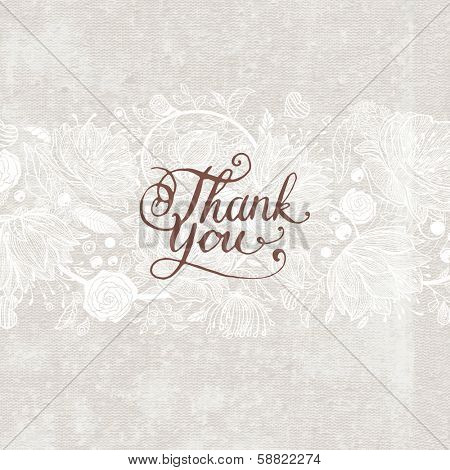 Hand Made Calligraphy Lettering Thank You. Flower Ornament, Retro Textured Background.