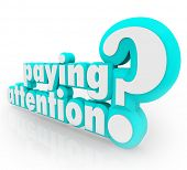 stock photo of understanding  - Paying Attention Question Understand Important Information - JPG