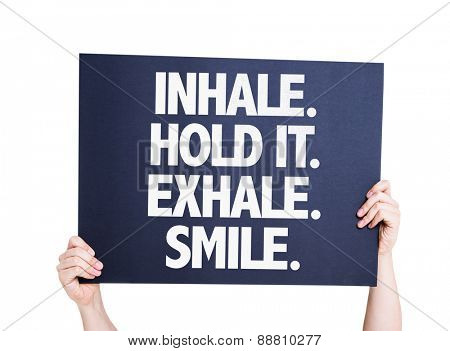 Inhale Hold It Exhale Smile card isolated on white