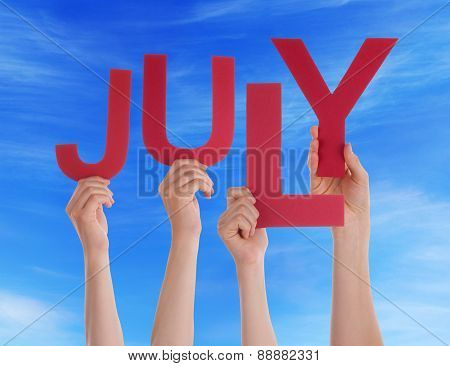 Many People Hands Holding Red Word July Blue Sky