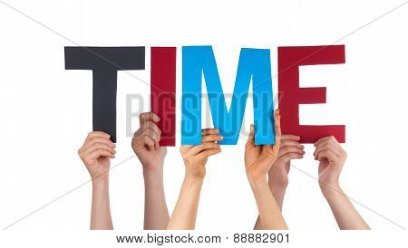 Many People Hands Holding Colorful Straight Word Time