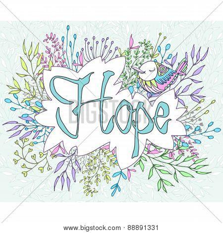 Inspirational phrase hope framed by flowers