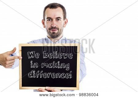 We Believe In Making Differece!