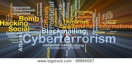 Background concept wordcloud illustration of cyberterrorism glowing light
