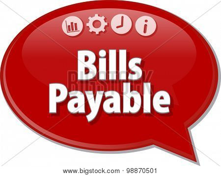 Speech bubble dialog illustration of business term saying Bills Payable