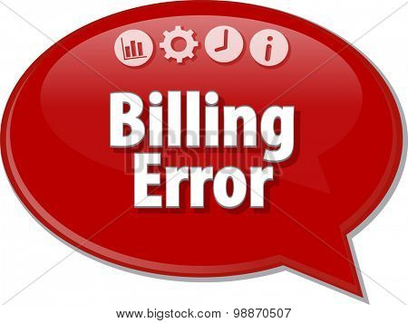 Speech bubble dialog illustration of business term saying Billing Error