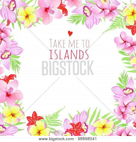 Take Me To Islands Square Frame. Design Template With Flowers.
