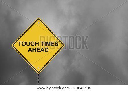 Tough Times Ahead