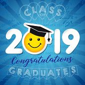Class Of 20 19 Year Graduates Banner Concept. Сolorful Greeting Card Idea, Happy Holiday Coloured In poster