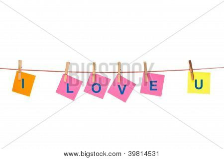 "Colorful Notes With Inscription ""i Love You"""