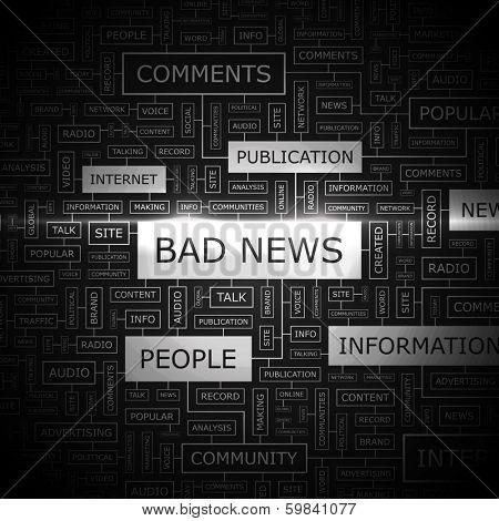 BAD NEWS. Word cloud illustration. Tag cloud concept collage. Vector illustration.