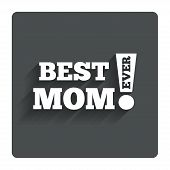 Постер, плакат: Best mom ever sign icon Award symbol