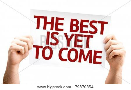 The Best is Yet to Come card isolated on white background