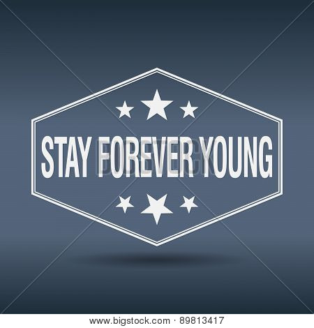Stay Forever Young Hexagonal White Vintage Retro Style Label