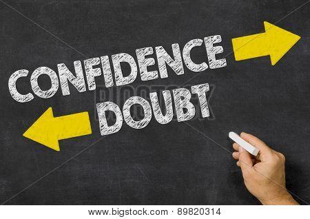 Confidence Or Doubt Written On A Blackboard