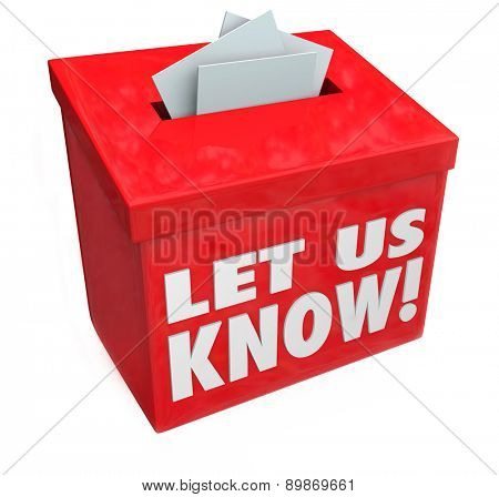 Let Us Know 3d words on a red box for suggestions, comments, feedback, communication, reviews and other messgaes to contact us