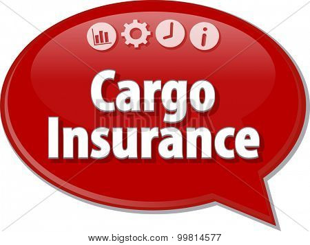 Speech bubble dialog illustration of business term saying Cargo Insurance