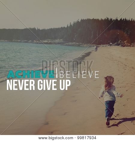 Inspirational Typographic Quote - Achieve believe never give up