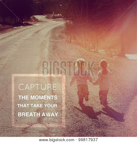 Inspirational Typographic Quote - Capture the moments that take your breathe away