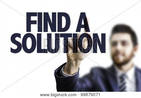 Businessman pointing the text: Find a Solution
