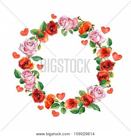 Rose and poppy flowers. Floral wreath for wedding and Valentine day. Watercolor circle border