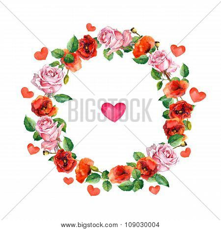 Rose and poppy flowers with heart in floral wreath. Watercolour circle border for wedding or Valenti