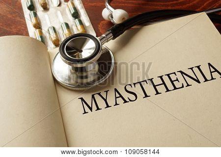 Book with diagnosis myasthenia. Medic concept.